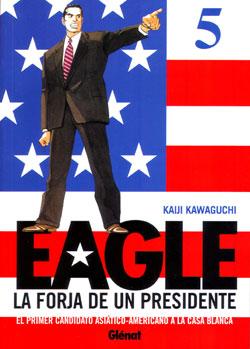 Eagle, la forja de un presidente #5 (de 5)
