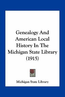 Genealogy and American Local History in the Michigan State Library (1915)
