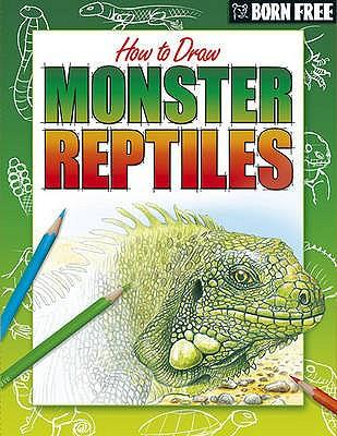 Monster Reptiles (Born Free How to Draw)