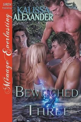 Bewitched by Three