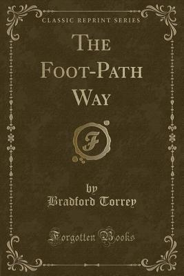The Foot-Path Way (Classic Reprint)