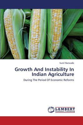Growth And Instability In Indian Agriculture