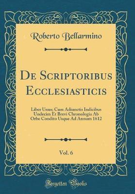 De Scriptoribus Ecclesiasticis, Vol. 6