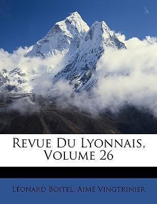 Revue Du Lyonnais, Volume 26