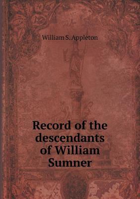 Record of the Descendants of William Sumner