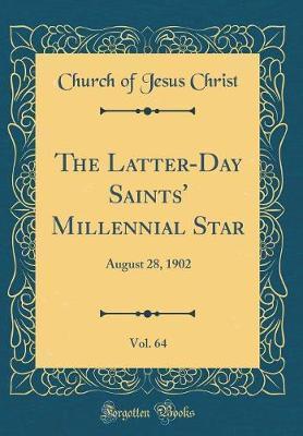 The Latter-Day Saints' Millennial Star, Vol. 64