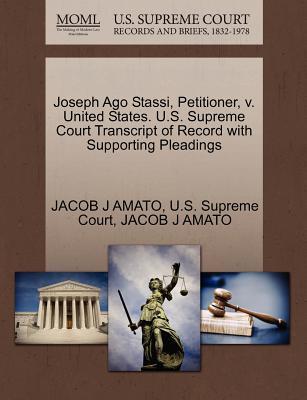 Joseph Ago Stassi, Petitioner, V. United States. U.S. Supreme Court Transcript of Record with Supporting Pleadings