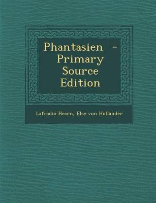 Phantasien - Primary Source Edition