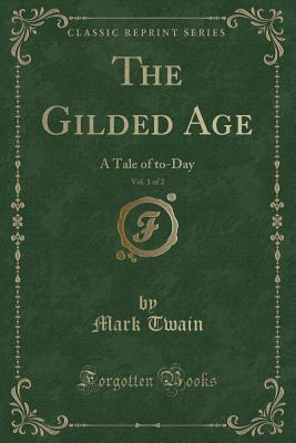 The Gilded Age, Vol. 1 of 2