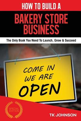 How to Build a Bakery Store Business
