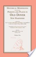 Historical Memoranda Concerning Persons and Places in Old Dover, New Hampshire