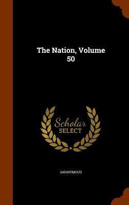 The Nation, Volume 50