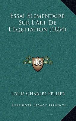 Essai Elementaire Sur L'Art de L'Equitation (1834)