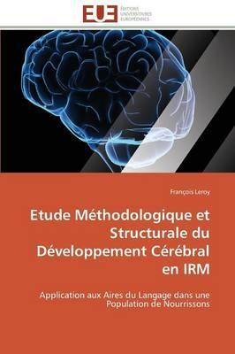Etude Méthodologique et Structurale du Developpement Cerebral en Irm