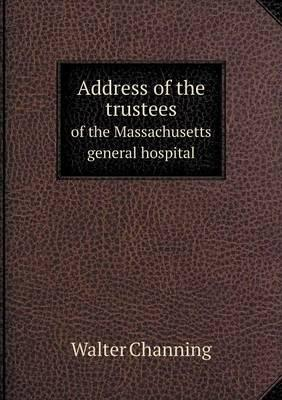 Address of the Trustees of the Massachusetts General Hospital