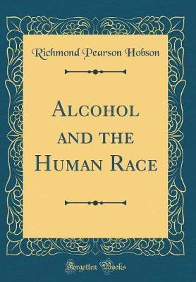 Alcohol and the Human Race (Classic Reprint)