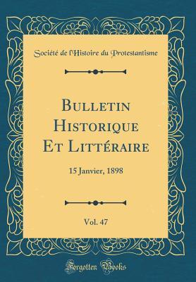 Bulletin Historique Et Littéraire, Vol. 47