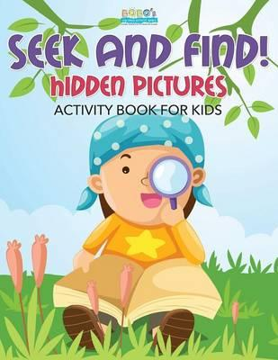 Seek and Find! Hidden Pictures Activity Book for Kids