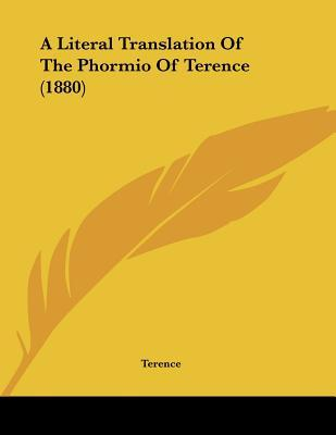 A Literal Translation of the Phormio of Terence (1880)