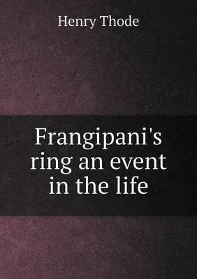Frangipani's Ring an Event in the Life