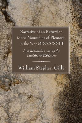 Narrative of an Excursion to the Mountains of Piemont, in the Year Mdcccxxiii