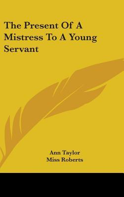 The Present of a Mistress to a Young Servant