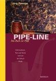 Pipe-Line. Das Buch zur Pfeife. Informationen, Tips und Trends rund um den Fetisch Pfeife