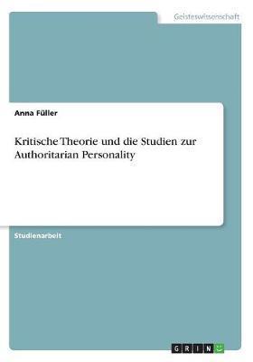 Kritische Theorie und die Studien zur Authoritarian Personality