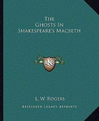 The Ghosts in Shakespeare's Macbeth