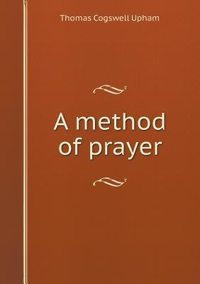 A Method of Prayer
