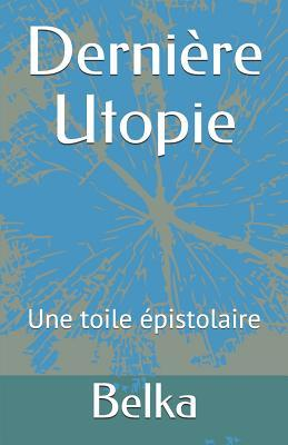 Dernière Utopie