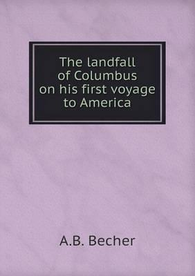 The Landfall of Columbus on His First Voyage to America