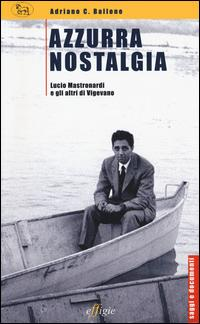 Azzurra nostalgia. Lucio Mastronardii e gli altri di Vigevano