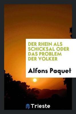 Der Rhein als Schicksal oder Das Problem der Volker
