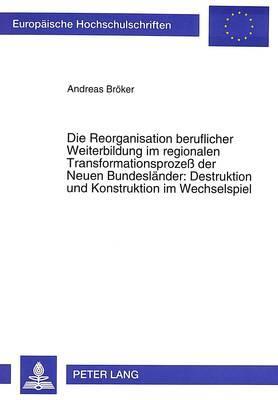 Die Reorganisation beruflicher Weiterbildung im regionalen Transformationsprozeß der Neuen Bundesländer