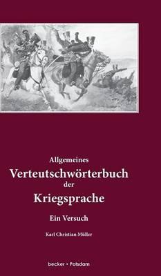 Allgemeines Verteutschwörterbuch der Kriegsprache