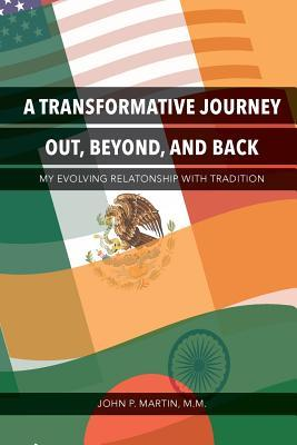 A Transformative Journey Out, Beyond, and Back