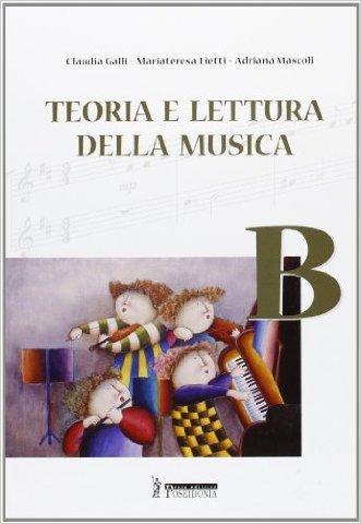 Teoria e lettura della musica. Vol. B. Per la Scuola media