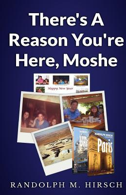 There's a Reason You're Here, Moshe