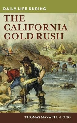 Daily Life During the California Gold Rush