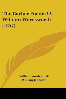 The Earlier Poems of William Wordsworth (1857)