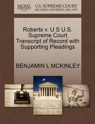 Roberts V. U S U.S. Supreme Court Transcript of Record with Supporting Pleadings