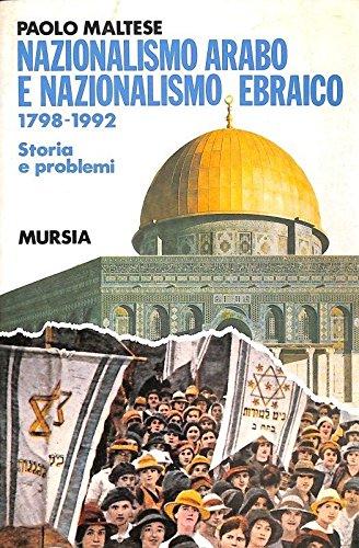 Nazionalismo arabo e nazionalismo ebraico, 1798-1992