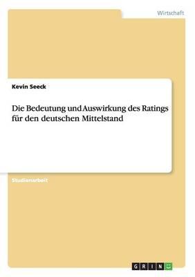 Die Bedeutung und Auswirkung des Ratings für den deutschen Mittelstand
