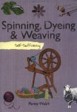 Self-sufficiency: Spinning, Dyeing and Weaving