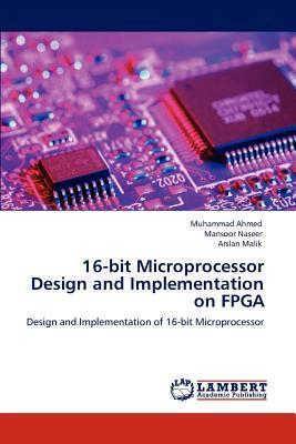 16-bit Microprocessor Design and Implementation on FPGA