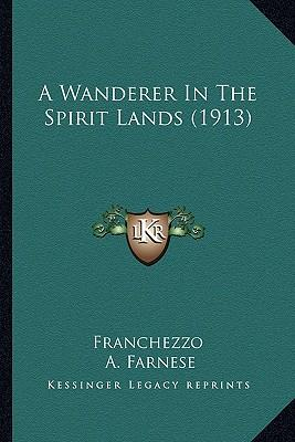 A Wanderer in the Spirit Lands (1913)