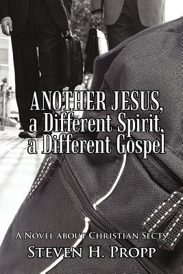 Another Jesus, a Different Spirit, a Different Gospel