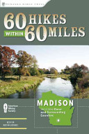 Sixty Hikes Within Sixty Miles, Madison