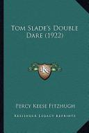 Tom Slade's Double Dare (1922) Tom Slade's Double Dare (1922)